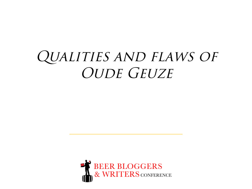 Qualities and flaws of Oude Geuze