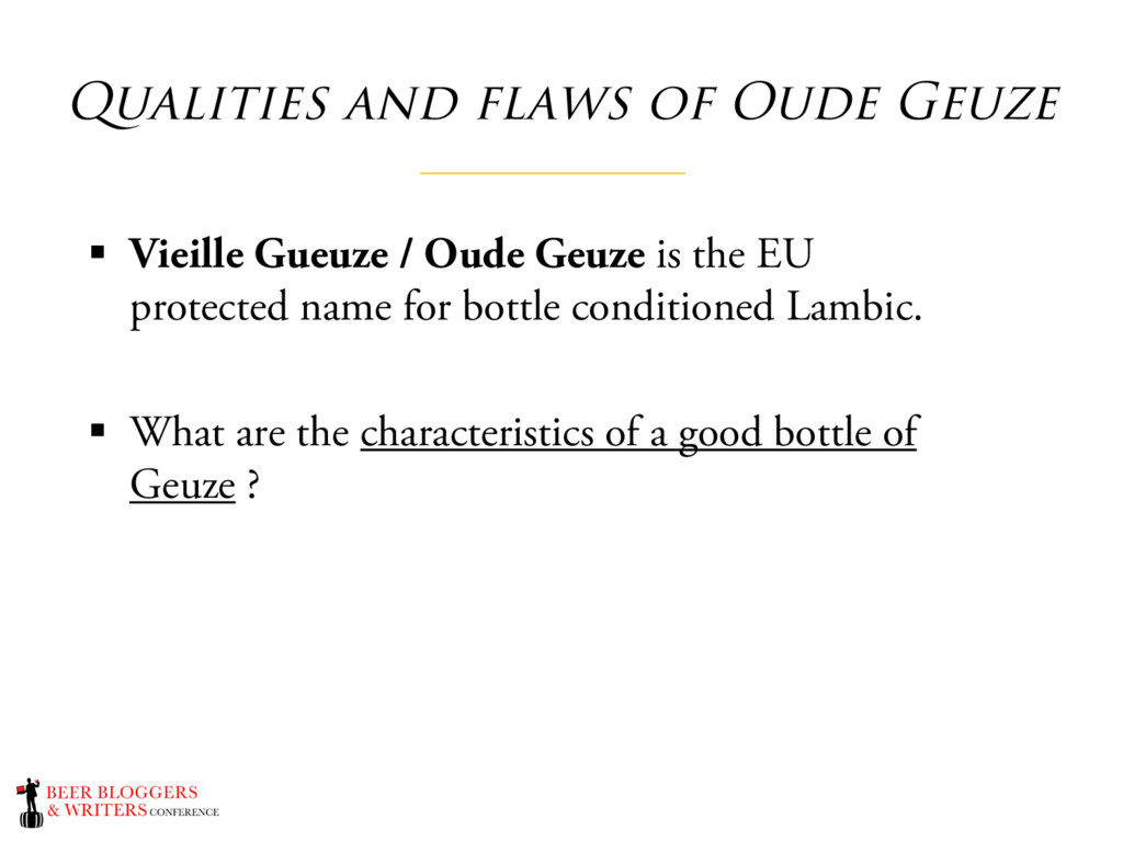 Qualities and flaws of Oude Geuze § Vieille Gue...