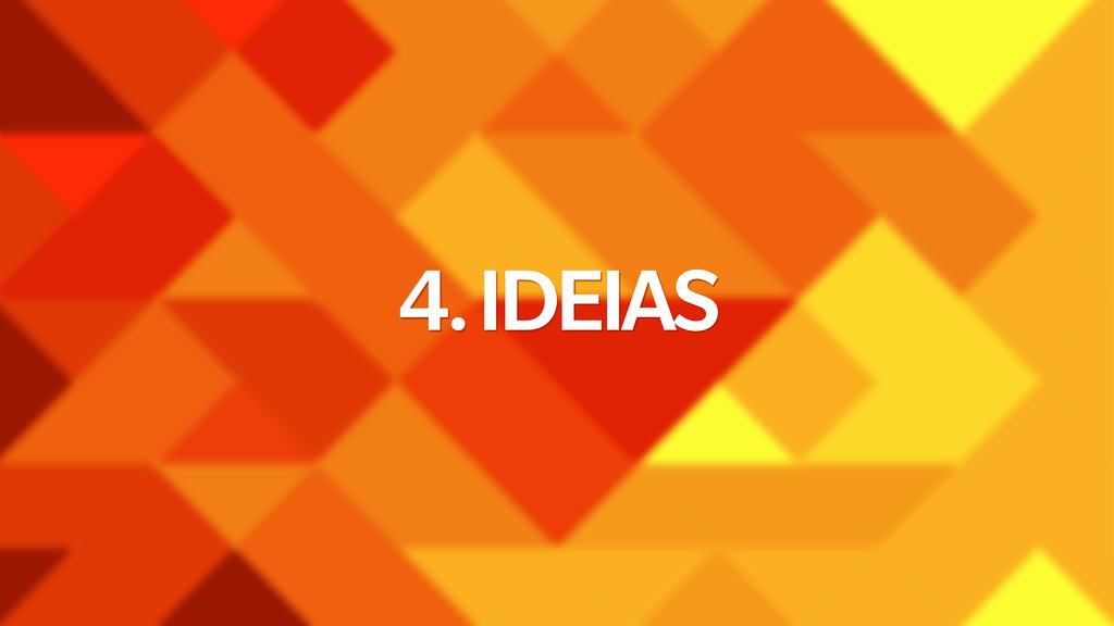 4. IDEIAS