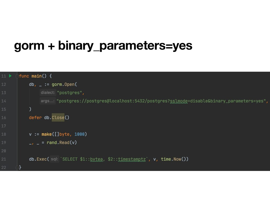 gorm + binary_parameters=yes