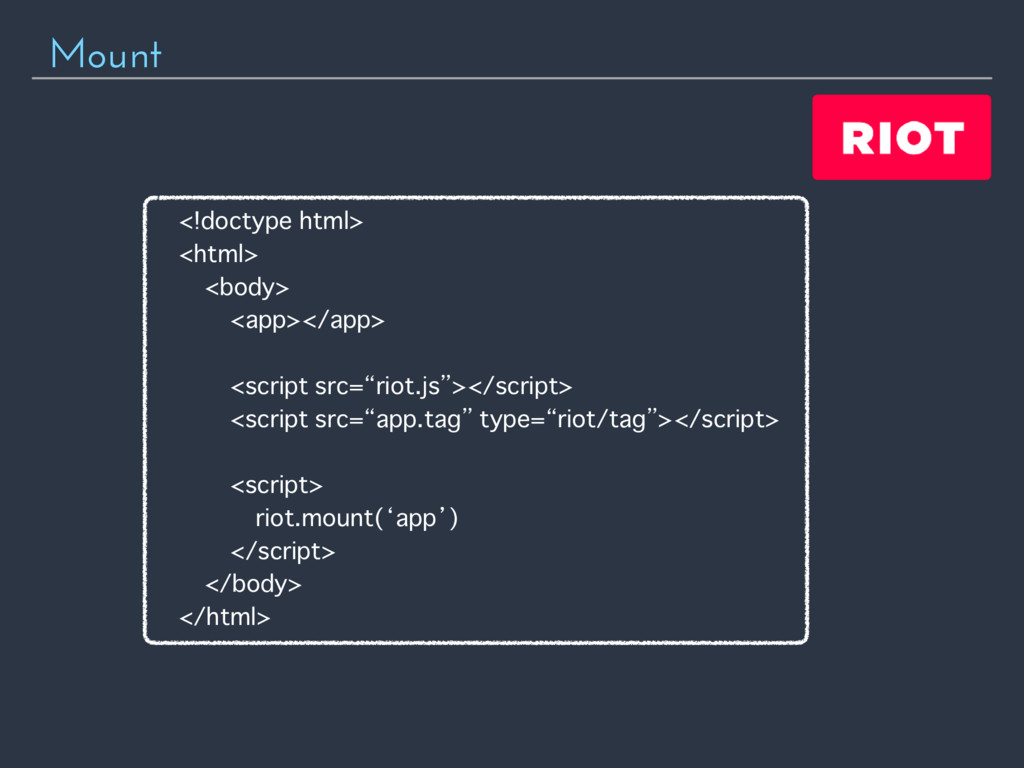 Mount <!doctype html> <html> <body> <app></app>...