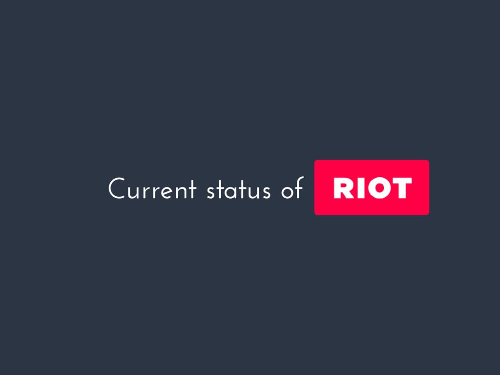 Current status of riotjs