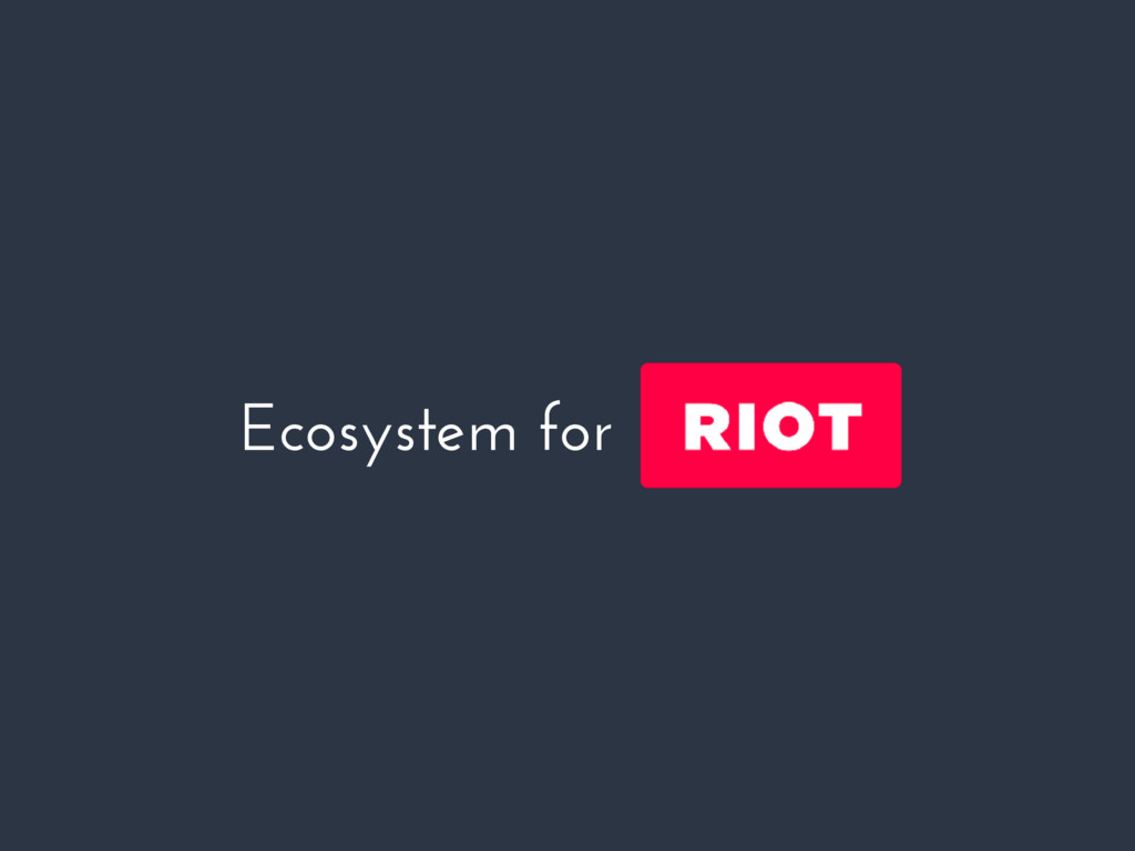 Ecosystem for