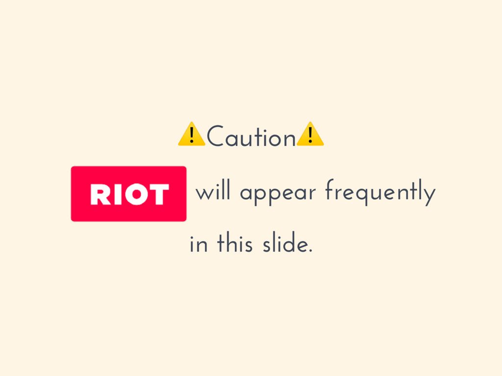 ⚠Caution⚠ will appear frequently in this slide.