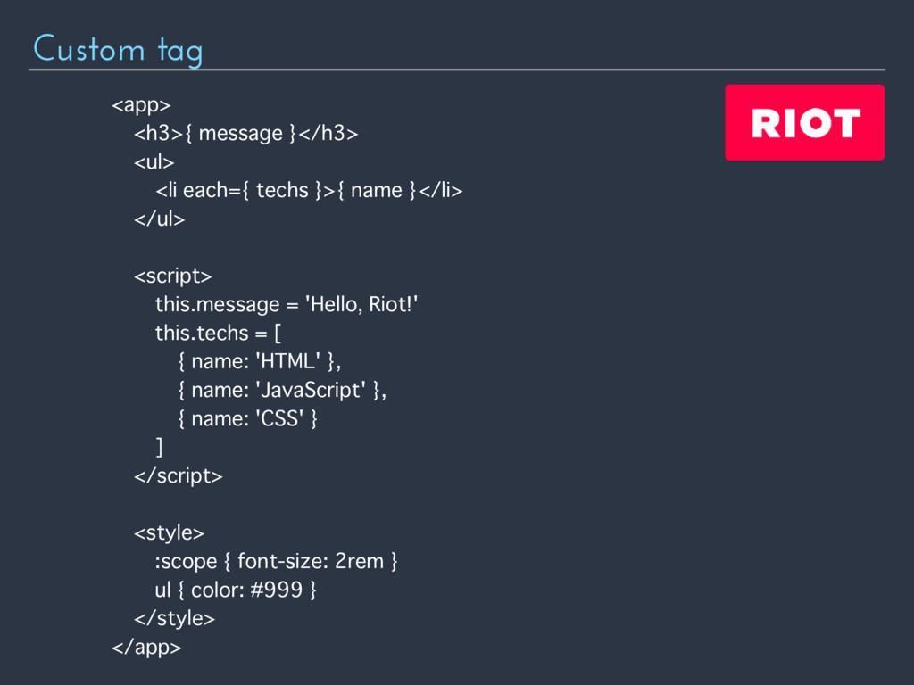 Custom tag <app> <h3>{ message }</h3> <ul> <li ...