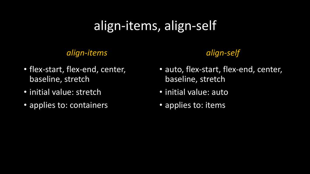 align-items, align-self align-items • flex-star...