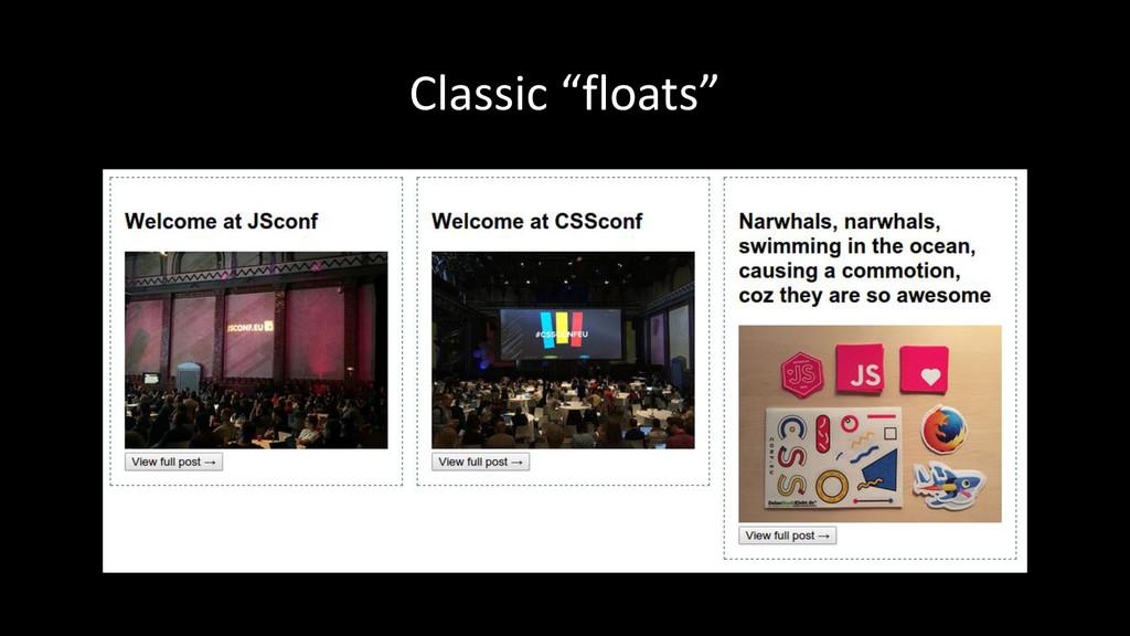 """Classic """"floats"""""""