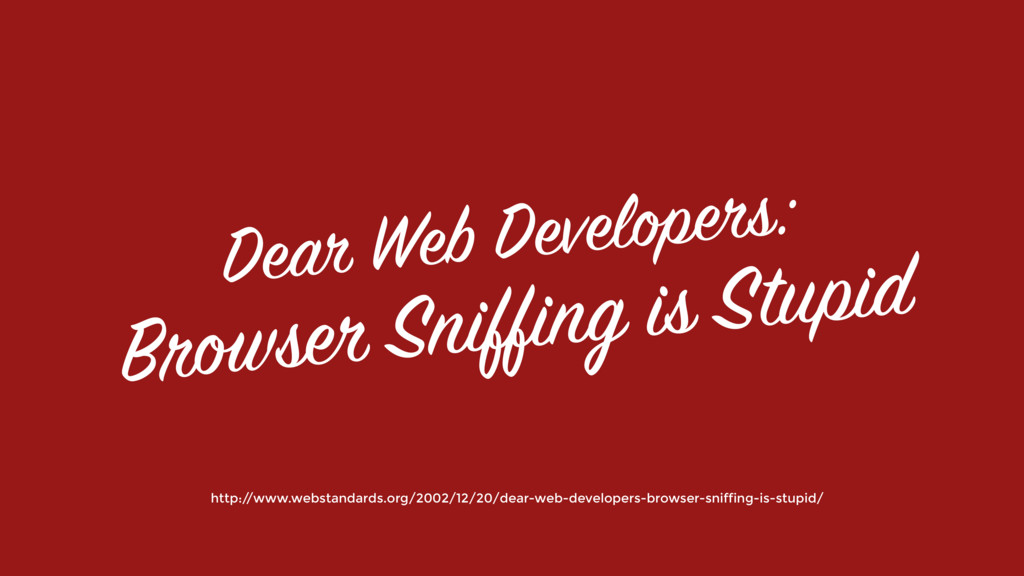 Dear Web Developers:  Browser Sniffing is Stup...