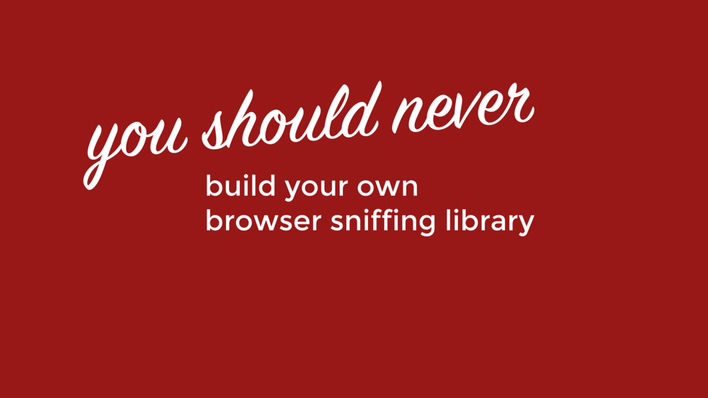 you should never build your own 