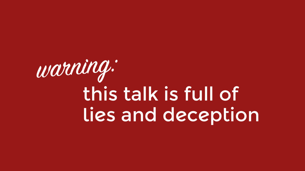 this talk is full of  lies and deception warni...