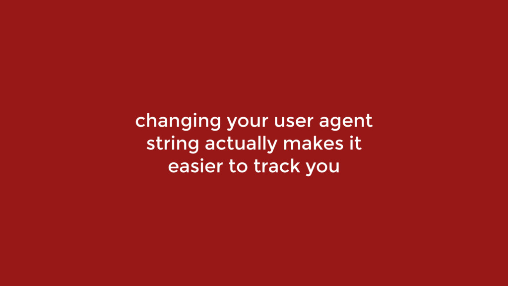 changing your user agent  string actually make...