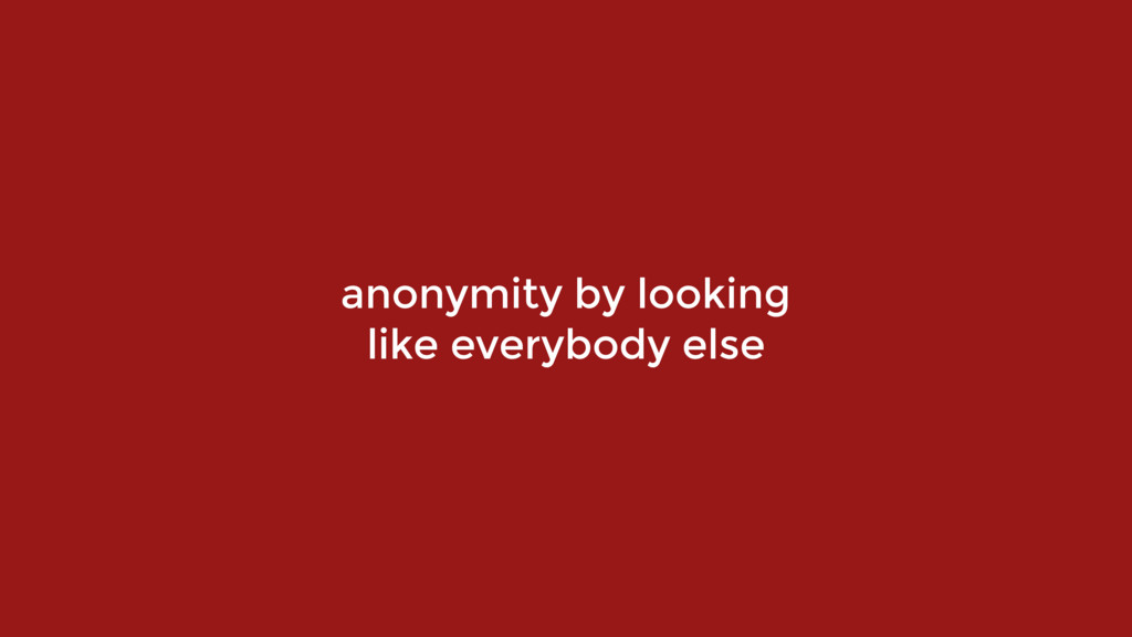 anonymity by looking 