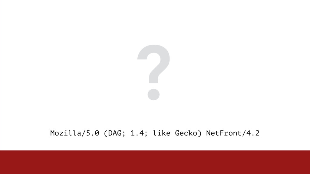 Mozilla/5.0 (DAG; 1.4; like Gecko) NetFront/4.2...