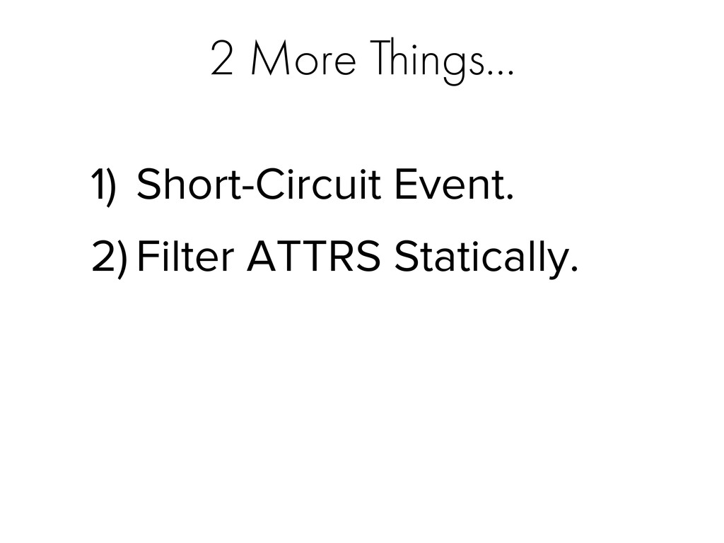 2 More Things… 1) Short-Circuit Event. 2) Filte...