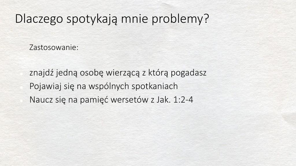 Dlaczego spotykają mnie problemy? • Zastosowani...