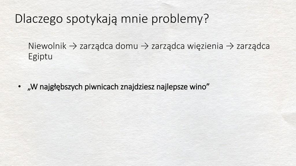 Dlaczego spotykają mnie problemy? • Niewolnik →...