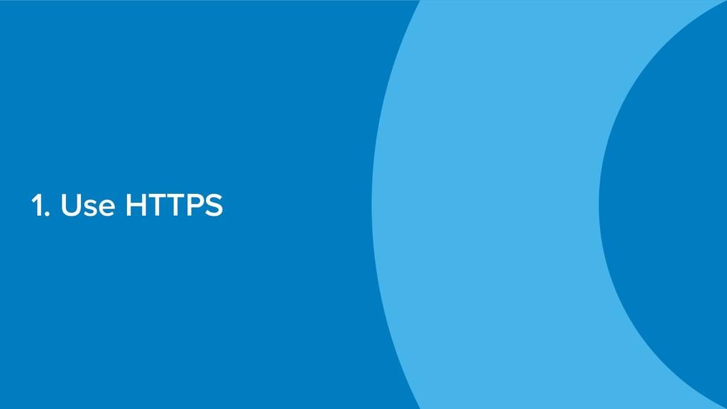 1. Use HTTPS