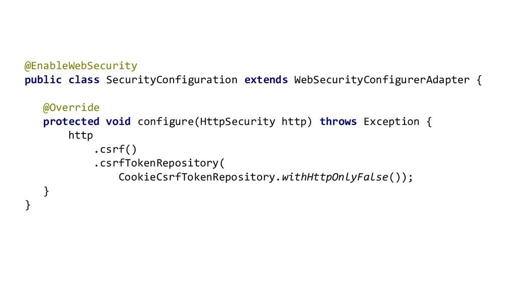 @EnableWebSecurity public class SecurityConfigu...