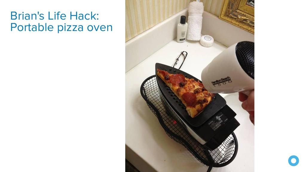 Brian's Life Hack: Portable pizza oven