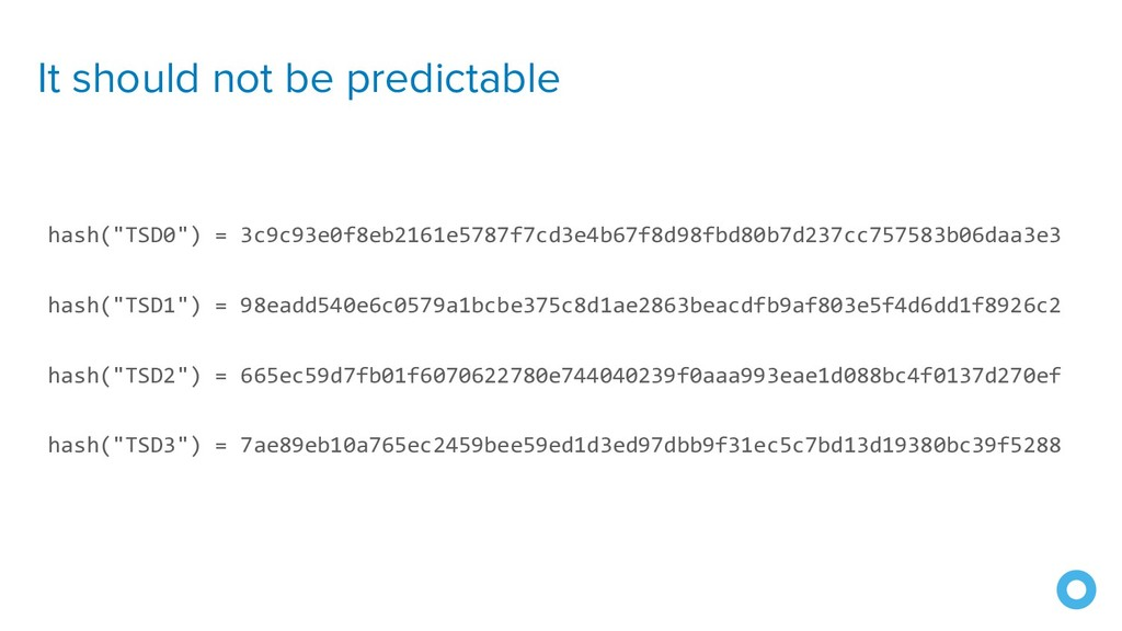 """It should not be predictable hash(""""TSD0"""") = 3c9..."""