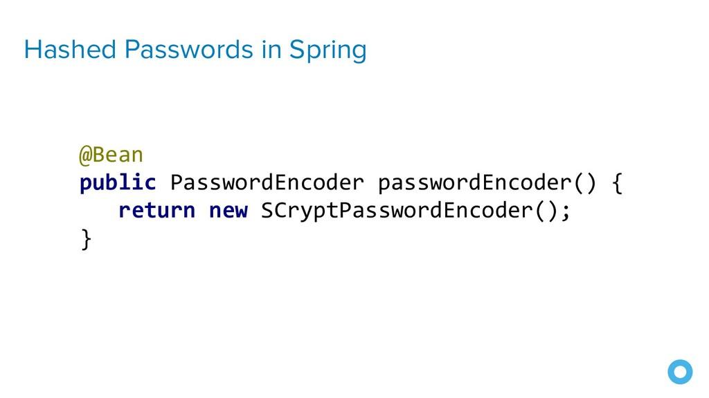 Hashed Passwords in Spring @Bean public Passwor...