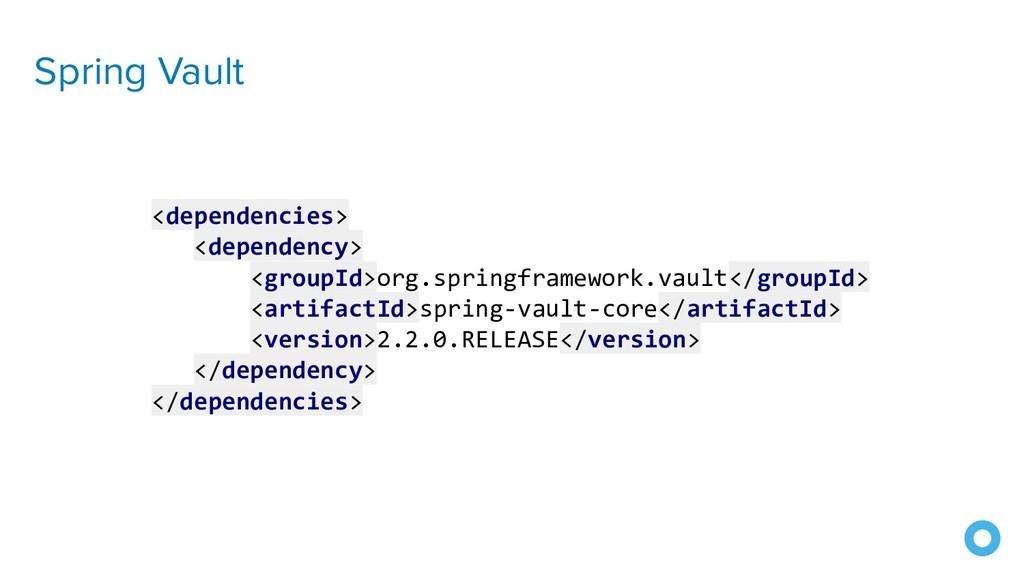 Spring Vault <dependencies> <dependency> <group...