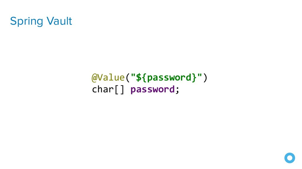 "Spring Vault @Value(""${password}"") char[] passw..."