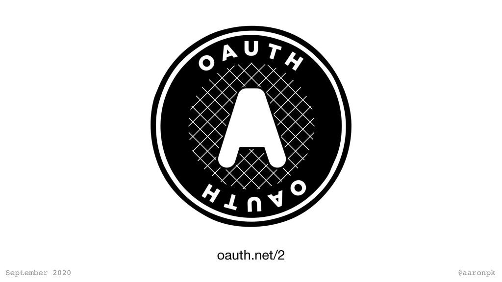 @aaronpk September 2020 oauth.net/2