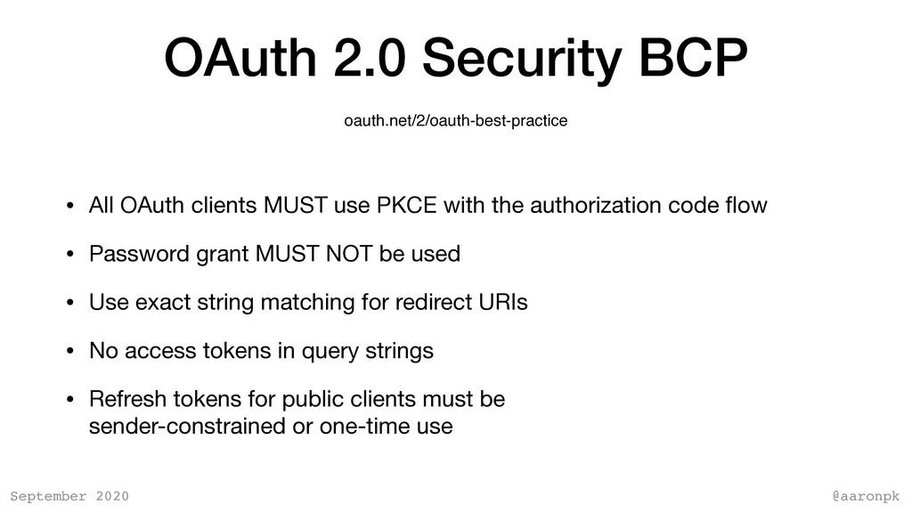 @aaronpk September 2020 OAuth 2.0 Security BCP ...