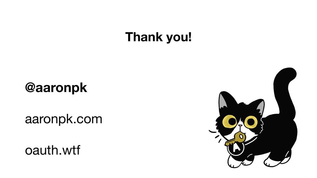 Thank you! @aaronpk aaronpk.com  oauth.wtf