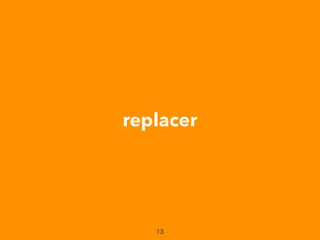 replacer