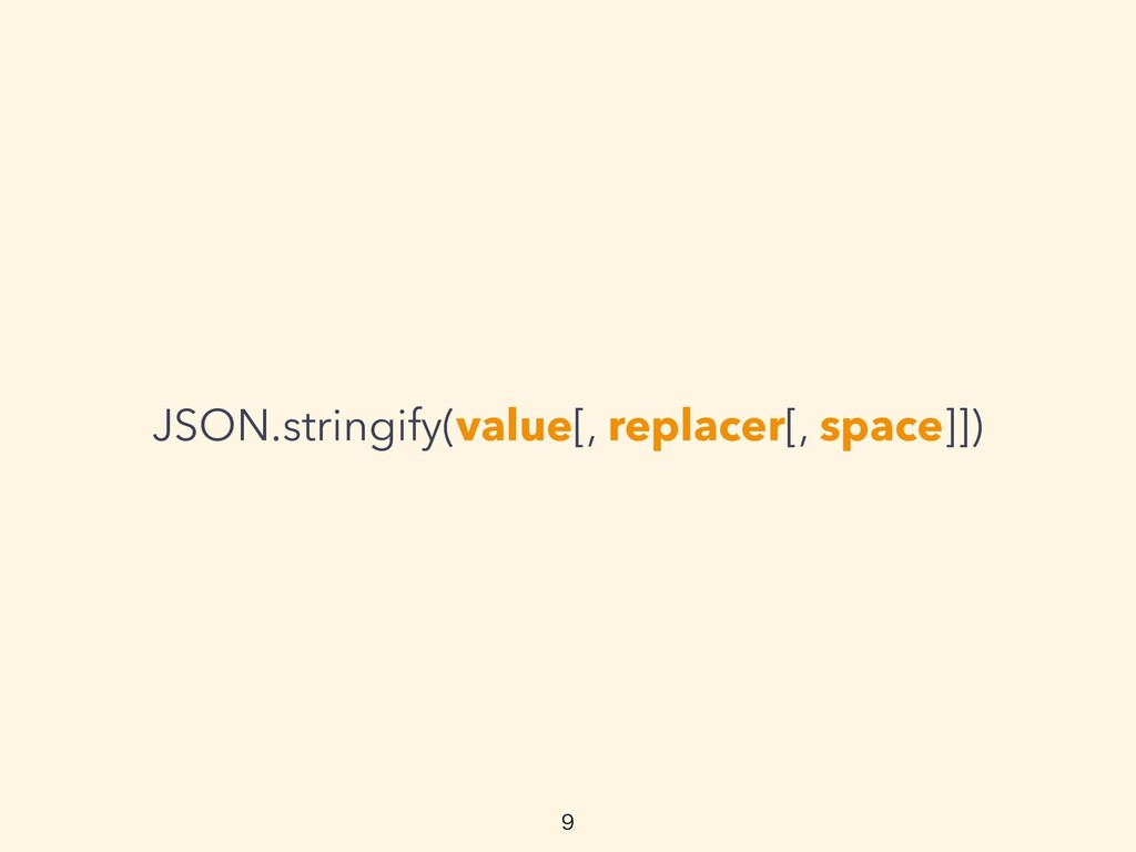 JSON.stringify(value[, replacer[, space]])
