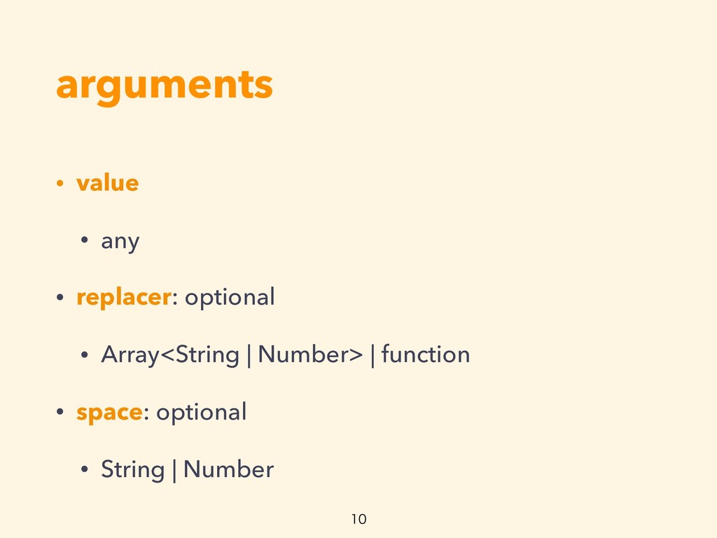 arguments • value • any • replacer: optional • ...