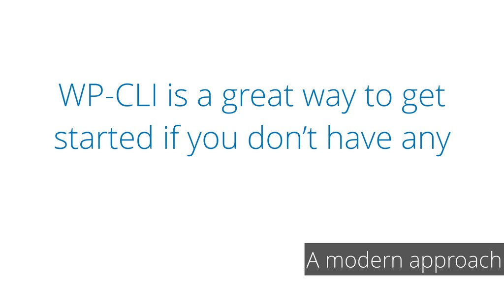 WP-CLI is a great way to get started if you don...