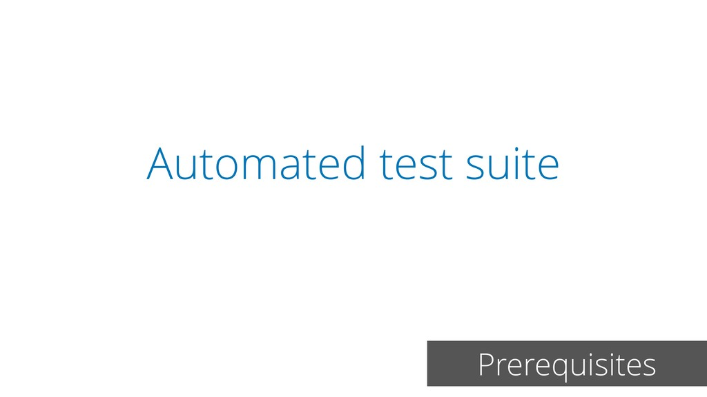 Automated test suite Prerequisites