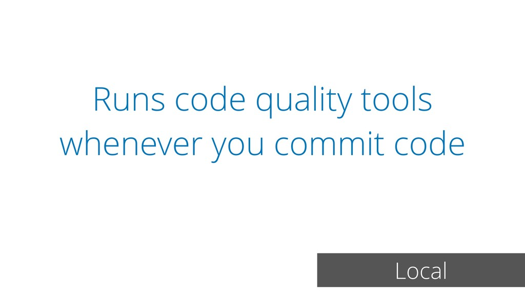 Runs code quality tools whenever you commit cod...