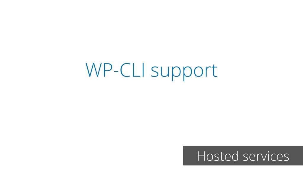 WP-CLI support Hosted services