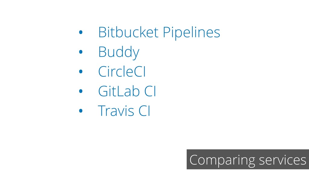 Comparing services • Bitbucket Pipelines • Budd...