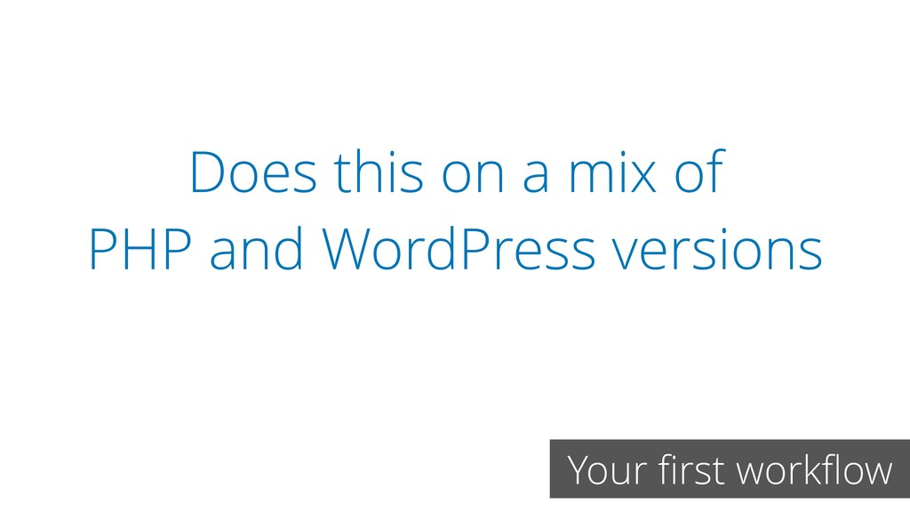 Does this on a mix of PHP and WordPress version...