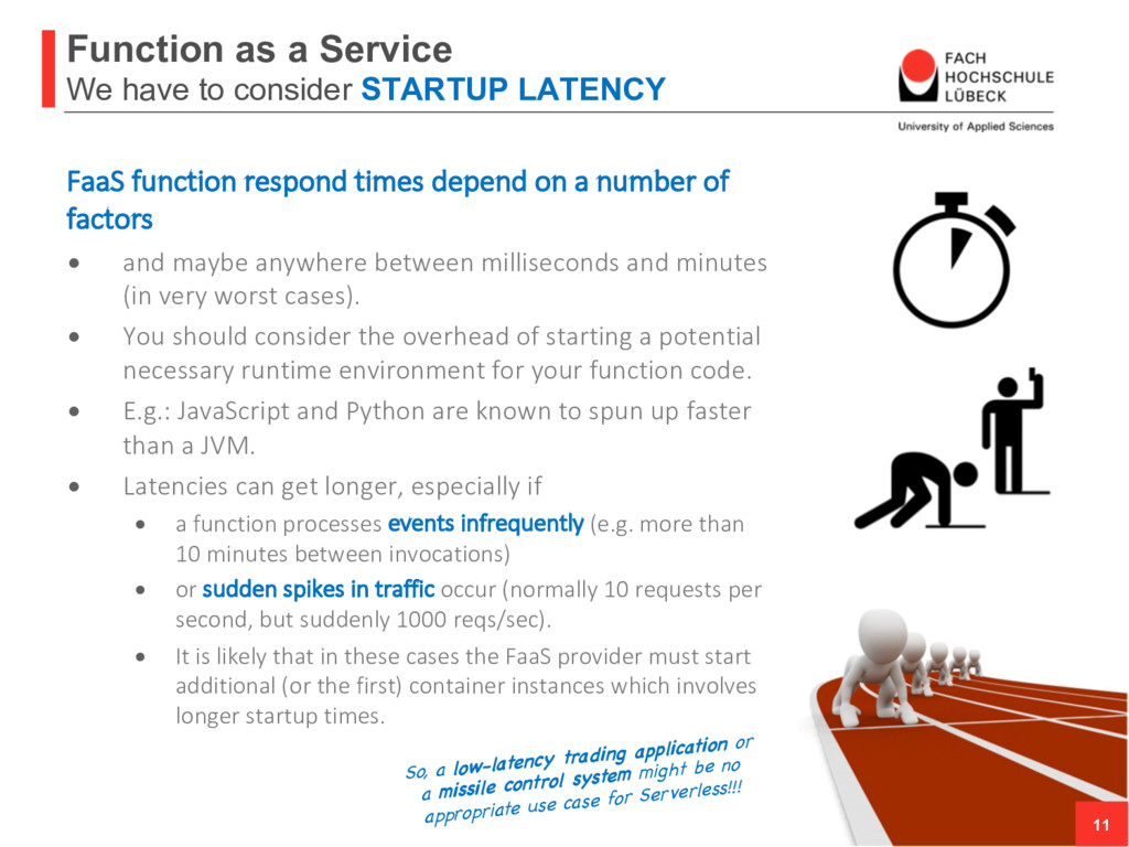 Function as a Service We have to consider START...