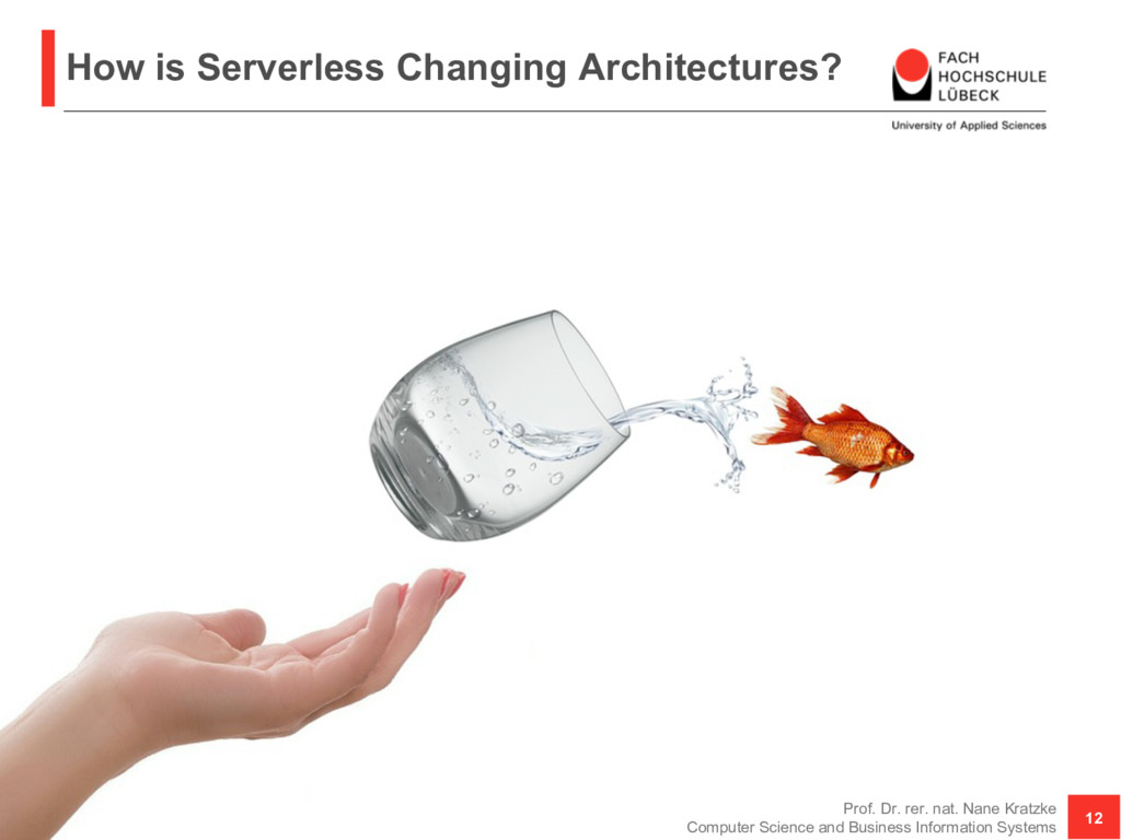 How is Serverless Changing Architectures? Prof....