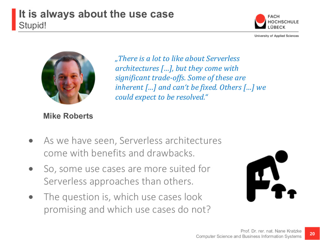 It is always about the use case Stupid! • As we...