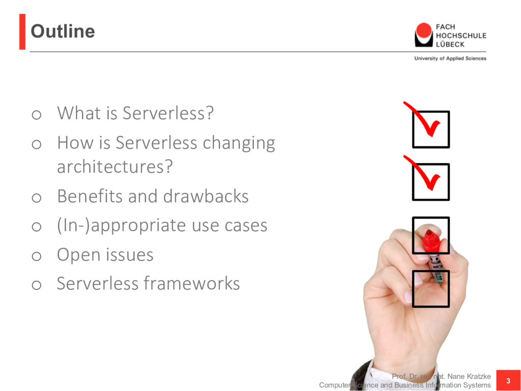 Outline o What is Serverless? o How is Serverle...
