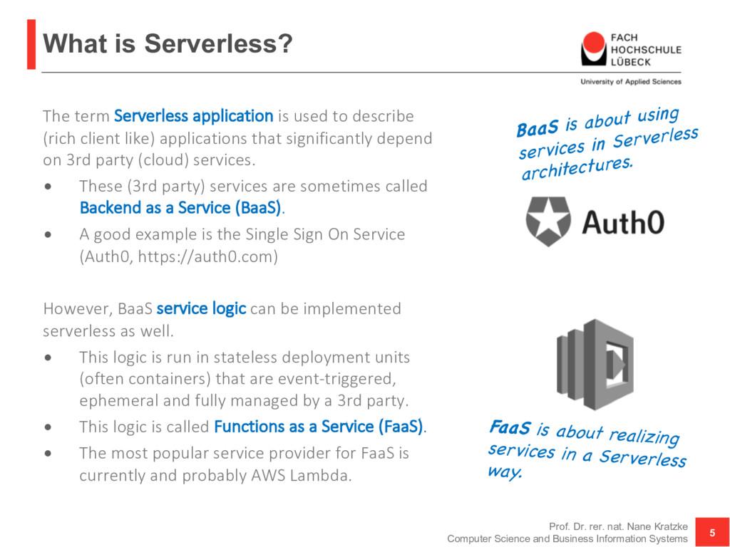 What is Serverless? Prof. Dr. rer. nat. Nane Kr...