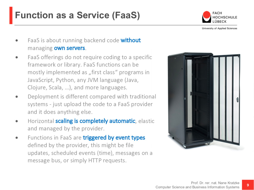 Function as a Service (FaaS) • FaaS is about ru...