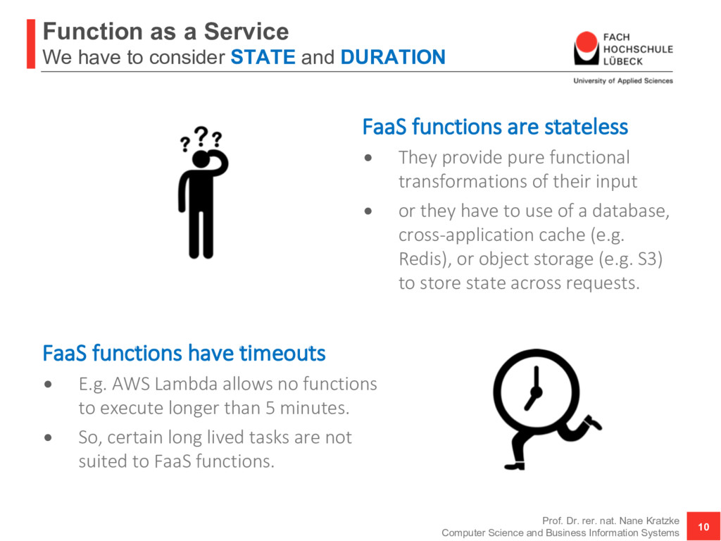 Function as a Service We have to consider STATE...