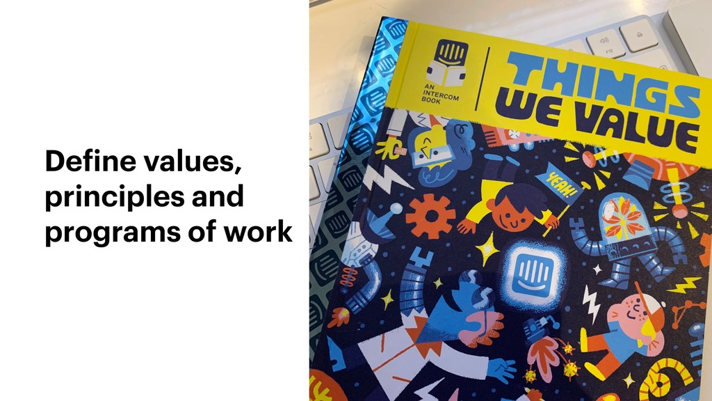 Define values, principles and programs of work