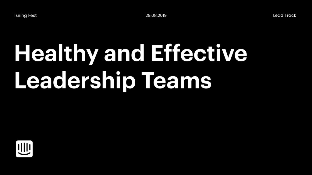 Healthy and Effective Leadership Teams Turing F...