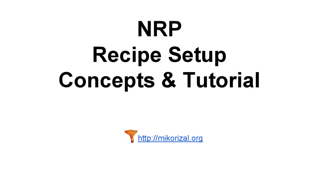 NRP Recipe Setup Concepts & Tutorial http://mik...