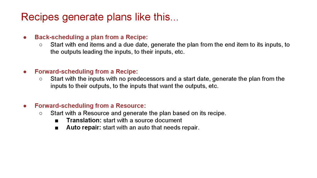 ● Back-scheduling a plan from a Recipe: ○ Start...